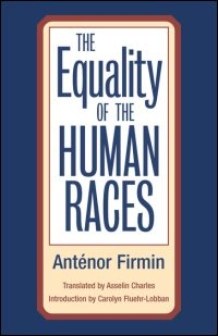 Cover for FIRMIN: The Equality of the Human Races: Positivist Anthropology. Click for larger image