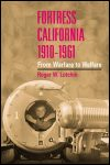 link to catalog page, Fortress California, 1910-1961