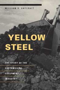 Cover for HAYCRAFT: Yellow Steel: The Story of the Earthmoving Equipment Industry