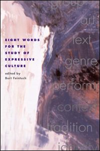 Cover for FEINTUCH: Eight Words for the Study of Expressive Culture. Click for larger image
