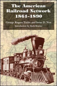 Cover for TAYLOR: The American Railroad Network, 1861-1890. Click for larger image