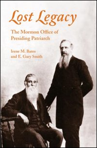 Cover for BATES: Lost Legacy: The Mormon Office of Presiding Patriarch. Click for larger image