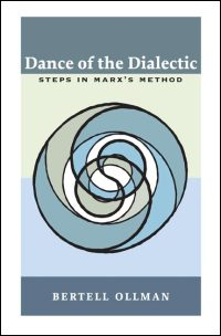Cover for OLLMAN: Dance of the Dialectic: Steps in Marx's Method. Click for larger image