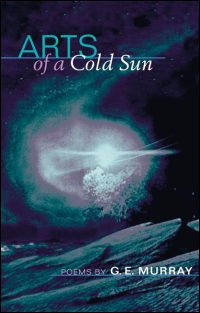 Cover for MURRAY: Arts of a Cold Sun: Poems. Click for larger image