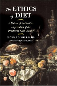 Cover for WILLIAMS: The Ethics of Diet: A Catena of Authorities Deprecatory of the Practice of Flesh-Eating. Click for larger image