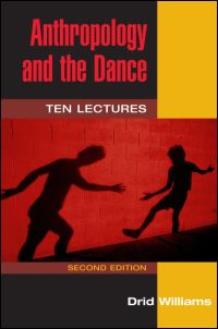 Cover for WILLIAMS: Anthropology and the Dance: Ten Lectures (2d ed.). Click for larger image