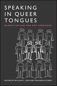 Cover for LEAP: Speaking in Queer Tongues: Globalization and Gay Language. Click for larger image
