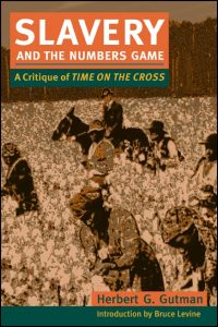 Cover for GUTMAN: Slavery and the Numbers Game: A Critique of Time on the Cross. Click for larger image