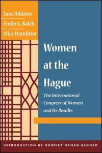 Cover for ADDAMS: Women at The Hague: The International Congress of Women and Its Results. Click for larger image