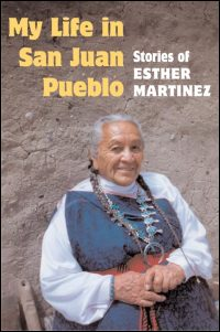 Cover for MARTINEZ: My Life in San Juan Pueblo: Stories of Esther Martinez. Click for larger image