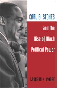 Cover for MOORE: Carl B. Stokes and the Rise of Black Political Power. Click for larger image