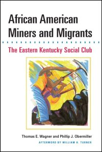 Cover for WAGNER: African American Miners and Migrants: The Eastern Kentucky Social Club. Click for larger image