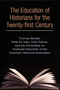 The Education of Historians for the Twenty-first Century - Cover