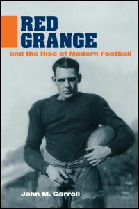 Cover for CARROLL: Red Grange and the Rise of Modern Football. Click for larger image