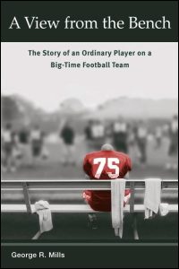 Cover for MILLS: A View from the Bench: The Story of an Ordinary Player on a Big-Time Football Team. Click for larger image