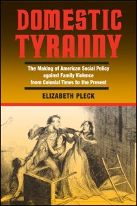 Cover for PLECK: Domestic Tyranny: The Making of American Social Policy against Family Violence from Colonial Times to the Present. Click for larger image