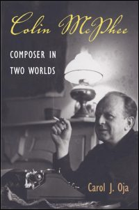 Cover for OJA: Colin McPhee: Composer in Two Worlds. Click for larger image