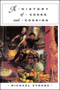 Cover for SYMONS: A History of Cooks and Cooking. Click for larger image