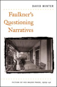 Cover for MINTER: Faulkner's Questioning Narratives: Fiction of His Major Phase, 1929-42. Click for larger image
