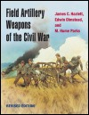 link to catalog page HAZLETT, Field Artillery Weapons of the Civil War, revised edition
