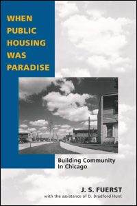 Cover for FUERST: When Public Housing Was Paradise: Building Community in Chicago. Click for larger image