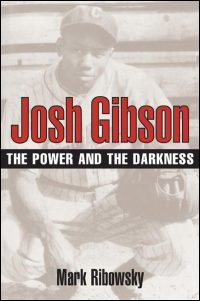 Cover for RIBOWSKY: Josh Gibson: The Power and the Darkness. Click for larger image