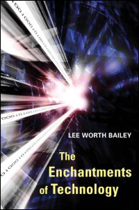 Cover for BAILEY: The Enchantments of Technology. Click for larger image