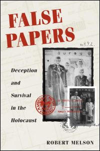 Cover for MELSON: False Papers: Deception and Survival in the Holocaust. Click for larger image