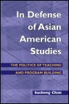 link to catalog page CHAN, In Defense of Asian American Studies