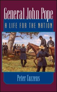 Cover for Cozzens: General John Pope: A Life for the Nation. Click for larger image