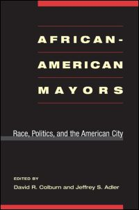 Cover for COLBURN: African-American Mayors: Race, Politics, and the American City. Click for larger image