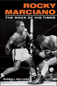 Cover for SULLIVAN: Rocky Marciano: The Rock of His Times. Click for larger image