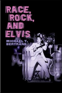 Cover for BERTRAND: Race, Rock, and Elvis. Click for larger image