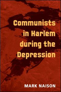 Cover for NAISON: Communists in Harlem during the Depression. Click for larger image