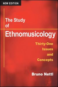 Cover for NETTL: The Study of Ethnomusicology: Thirty-One Issues and Concepts. Click for larger image