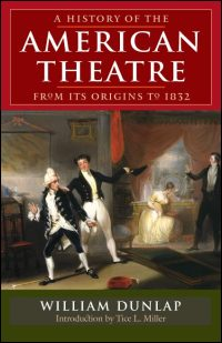 A History of the American Theatre from Its Origins to 1832 - Cover
