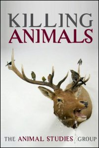 Cover for ANIMAL STUDIES GROUP: Killing Animals. Click for larger image