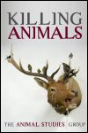 link to catalog page ANIMAL STUDIES GROUP, Killing Animals