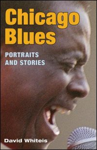 Cover for WHITEIS: Chicago Blues: Portraits and Stories. Click for larger image