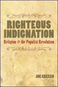 Cover for CREECH: Righteous Indignation: Religion and the Populist Revolution. Click for larger image