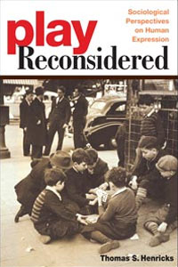 Cover for HENRICKS: Play Reconsidered: Sociological Perspectives on Human Expression
