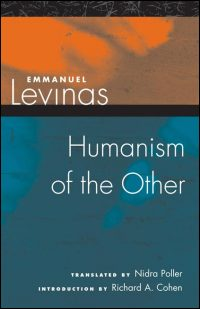 Cover for LEVINAS: Humanism of the Other. Click for larger image