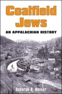 Cover for WEINER: Coalfield Jews: An Appalachian History. Click for larger image
