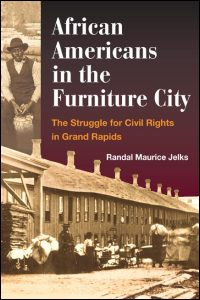 Cover for JELKS: African Americans in the Furniture City: The Struggle for Civil Rights in Grand Rapids. Click for larger image