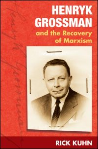 Henryk Grossman and the Recovery of Marxism - Cover