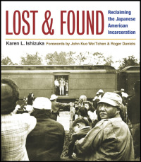 Cover for ISHIZUKA: Lost and Found: Reclaiming the Japanese American Incarceration. Click for larger image