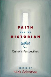 Cover for Salvatore: Faith and the Historian: Catholic Perspectives. Click for larger image