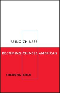 Being Chinese, Becoming Chinese American - Cover