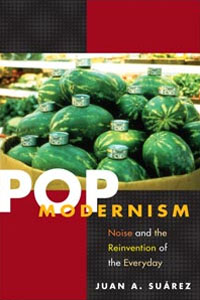 Cover for Suárez: Pop Modernism: Noise and the Reinvention of the Everyday