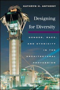 Cover for ANTHONY: Designing for Diversity: Gender, Race, and Ethnicity in the Architectural Profession. Click for larger image